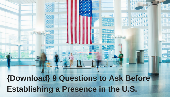 2018-9 Questions to Ask Before Establishing a Presence in the U.S.-1